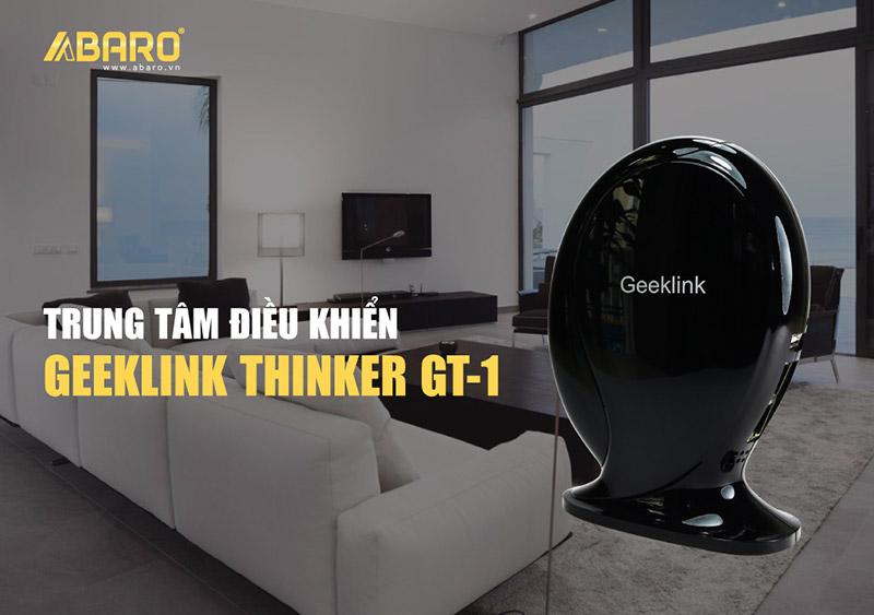 Trung tâm điều khiển Geeklink Thinker GT-1